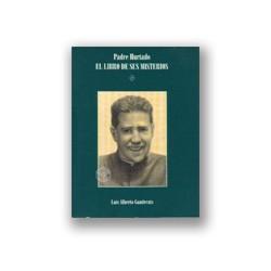 Padre Hurtado. El libro de sus misterios Luis Alberto Ganderats